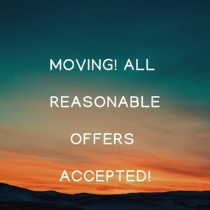 Moving! All Reasonable Offers Accepted!